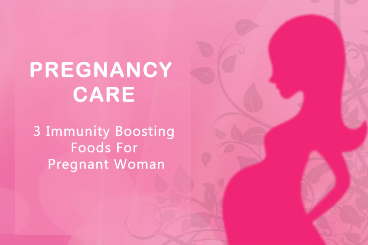 Pregnancy Care - 3 Immunity Boosting Foods For Pregnant Women